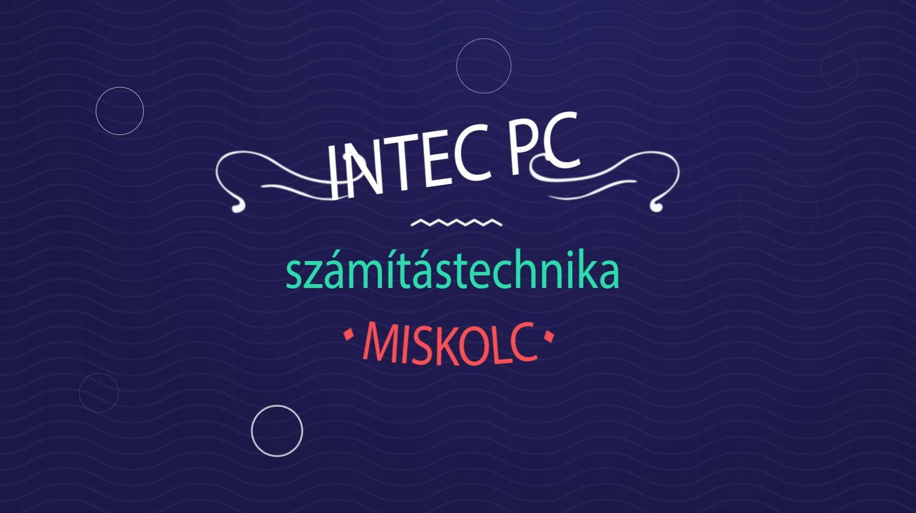 Csak pozitívan ÚJ videó! Szervizelünk, karbantartunk számítógépet, laptopot! INTEC PC MISKOLC